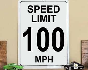 "Speed Limit Sign, 100 MPH...9"" X 12""...Aluminum"