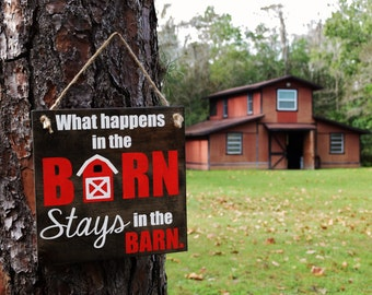 "Cute Country Sign ""What Happens in the Barn STAYS in the Barn"" (Period!). Solid Wood, Hand Painted 1-sided Sign"