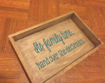 Family time electronics hand painted wood box.