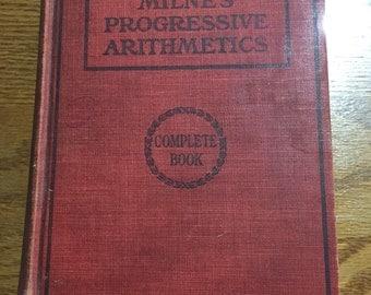 1912 Milne's Progressive Arithmetics Complete Book