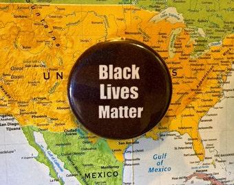 Black lives matter button or magnet - BLM anti-racist button - Civil rights button
