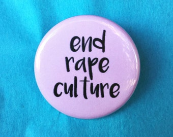 End rape culture button / Feminist button