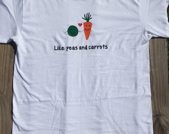 Like peas and carrots t- shirt
