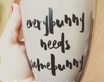 """Decal """"Everybunny needs somebunny"""" for coffee mug or Mason Jar"""