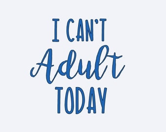 I Can't Adult Today - I Can't Adult Today Decal - Funny Yeti Decal