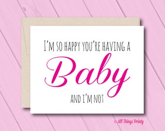Funny Pregnancy Card - A2 5.5x4.25 Folded Card and Recycled Kraft Envelope - I'm So Happy You're Having A Baby - Friend Expecting BFF Humor