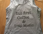 But First Coffee & Trap Music