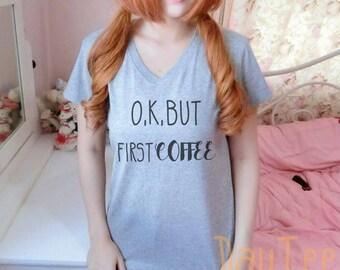 O.k.but first coffee shirt S M L XL short sleeve shirt women tshirts