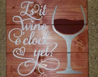 Is It Wine O'Clock Yet? Sign