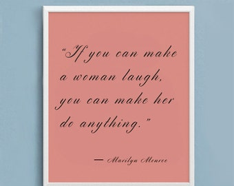 Make a Woman laugh, Marilyn Monroe quote, wall decor - Instant download