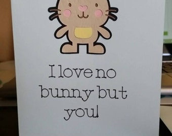 I love no bunny but you easter card