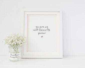 You Are My Most Favourite Person Typographic Wall Art Print  - Love Print - Typography Print