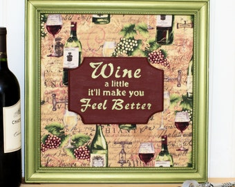 Wine a little it'll make you feel better