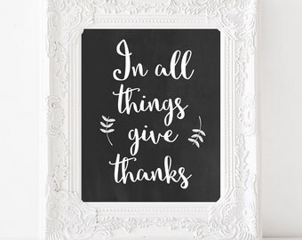 In all things give thanks sign Thanksgiving wall art INSTANT DOWNLOAD Thanksgiving printable Thanksgiving print Thanksgiving gift Fall decor