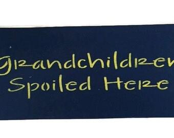 Grandchildren Spoiled Here - Wooden Grandkids Sign - Grandmother Gift - Gift From Grandkids - Grandparent Gifts - Grandma Grandpa Gift