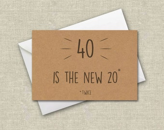 Funny 40th Birthday Card, 40 is the new 20, Funny Card, Typography Card, 40th Card, Happy 40th Birthday Funny Birthday Card, Recycled Card