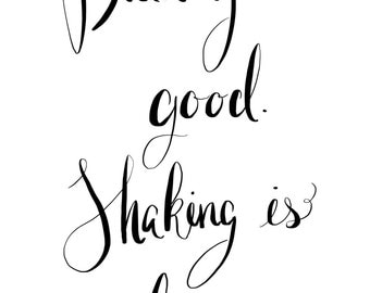 Barre Inspired Digital Print - Burning is Good, Shaking is better