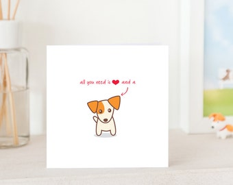 Dog Greeting Card - All you need is Love and a Jack Russell Terrier, JRT card, Cute card for JRT Lover, Cute Dog Card, Love Card
