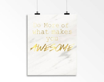 Do More Of What Makes You Awesome - Foil Print