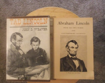 Abraham Lincoln: From His Own Words And Contemporary Accounts