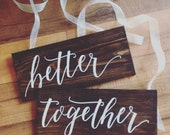 "Wedding Chair Signs - ""Better Together"""