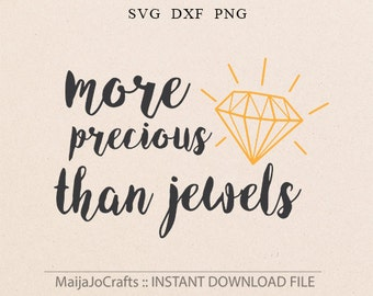 More precious than jewels SVG, Baby svg Valentines svg Wedding svg DXF files Cricut downloads Scripture svg Baby girl svg Baby Boy svg