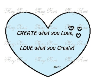 Create What You Love, Love What You Create Heart Quote Digital Print Instant Download