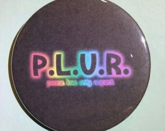 P. L. U. R. (Peace Love Unity Respect) - Button Pin - C-H10013