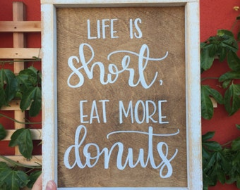 Life is Short, Eat More Donuts Sign,Rustic Wood Sign, Framed Wood Sign, Life is Short Sign