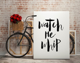 Kitchen Wall Art, Watch Me Whip, Kitchen Decor, Kitchen Print, Kitchen Printable, Funny Kitchen Wall Art, Funny Kitchen Decor, Kitchen Art