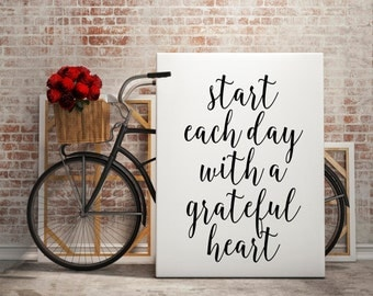 Start Each Day With A Grateful Heart, Gratefulness Print, Gratefulness Wall Art, Inspirational Quote, Modern Home Decor, Motivational Print