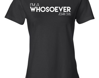 I'm a Whosoever, John 3:16, Cute Christian Shirt