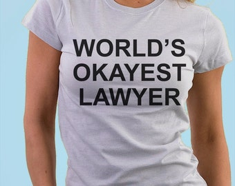 Lawyer T-shirt, Gift for Lawyer, World's Okayest Lawyer shirt -  130