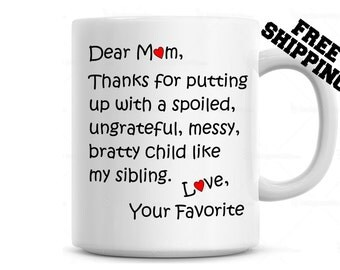 Dear Mom, Love Your Favorite Child Coffee Mug, Gift for Mom , Funny Coffee Mug, Mothers day gift