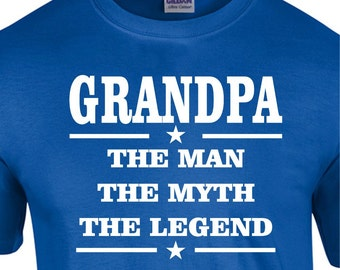 Grandpa the Man the Myth the Legend Tshirt Fathers day gift, Birthday present for DAD, Papaw