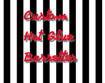 Custom hot glue barrettes