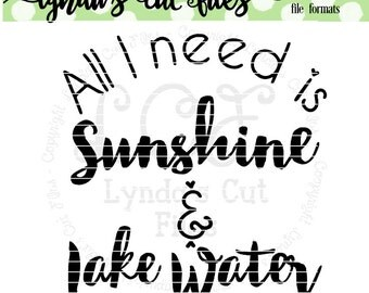 All I need is Sunshine and Lake Water SVG/EPS/DXF file