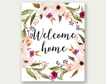 Welcome Home Printable, Welcome Home Wall Art, Welcome Home Print, Welcome Home Quote, Welcome Home Decor, Welcome Home Floral Wreath