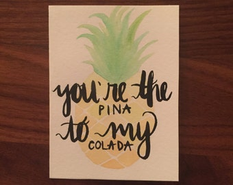 You're the Pina to my Colada card