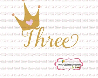 Third birthday SVG, DXF, EPS cut file one cut file three svg princess svg crown svg third birthday two baby svg third birthday design