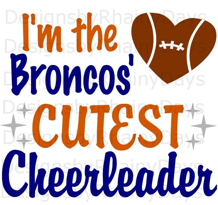 Buy 3 get 1 free! I'm the Broncos' cutest cheerleader SVG, PNG, cutting file, football