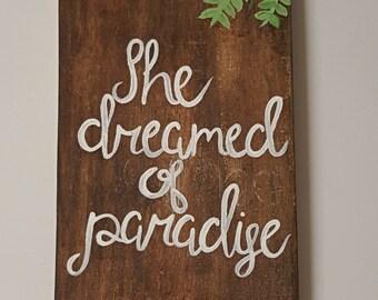 She Dreamed Of Paradise