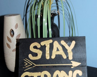 Stay Strong small desk plaque