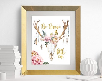 Be Brave Little One Print, 8x10 Watercolor Printable - Nursery Wall Art - Skull Antlers - Boho - Tribal - Floral Print