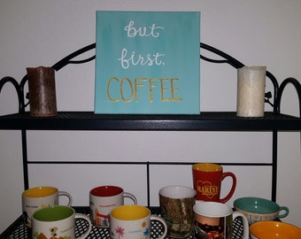 But First, Coffee Custom Acrylic Painting