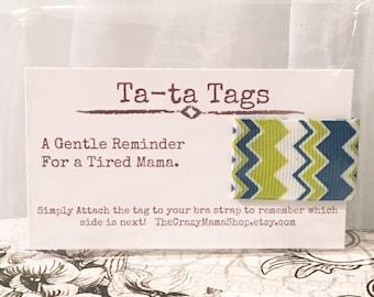 Ta-ta Tags/ Nursing Mom Reminder