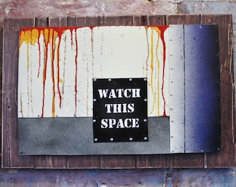 T'aint gonna do nuthin' - watch this space - urban art - wood wall art - typography