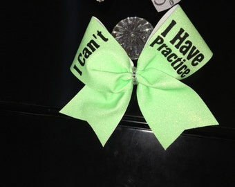 I Can't I Have Practice vinyl cheer bow. Choose your colors!!
