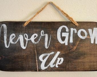 Never Grow Up Sign