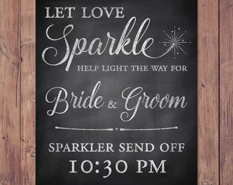 sparkler send off rustic wedding sign - let love sparkle - PRINTABLE - 8x10 - 5x7 - 16x20